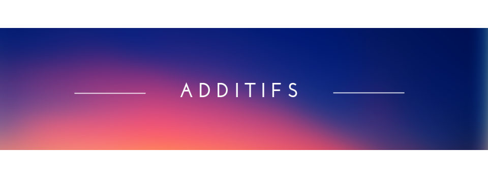 - Additifs ( BAILLING )