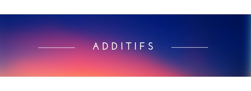 - Additifs ( BAILLING )